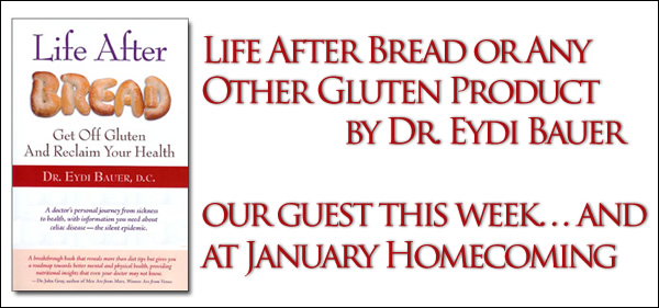 Brimhall Puzzle Piece - Life After Bread or Any Other Gluten Productby  Dr. Eydi Bauer, our guest this week…and at January Homecoming